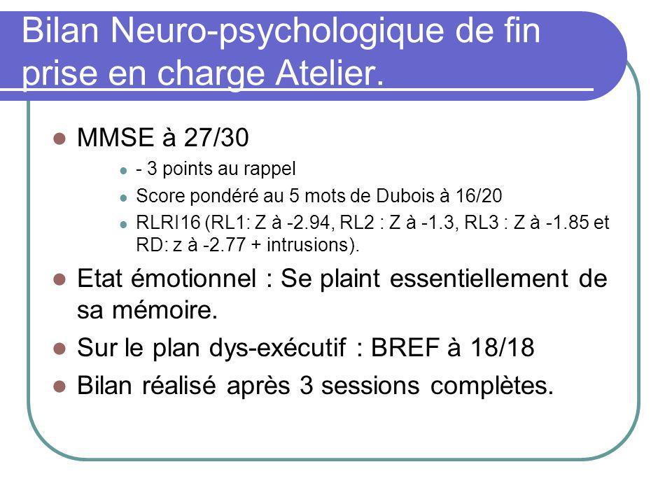 Bilan Neuro-psychologique de fin prise en charge Atelier.
