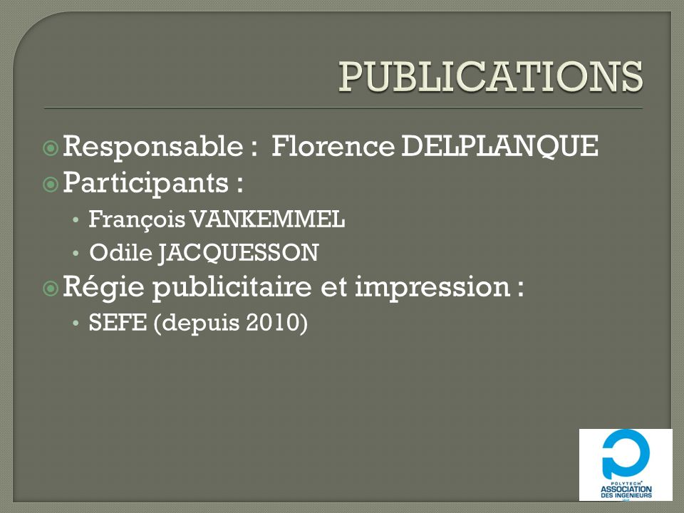 PUBLICATIONS Responsable : Florence DELPLANQUE Participants :