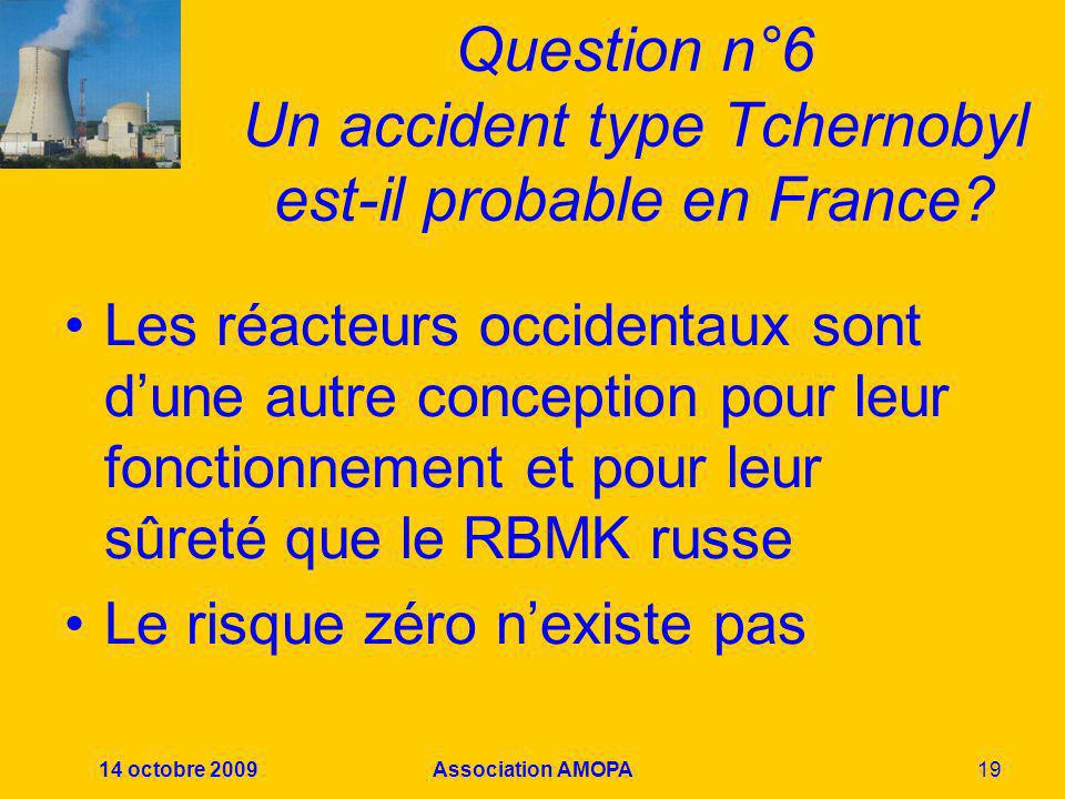 Question n°6 Un accident type Tchernobyl est-il probable en France