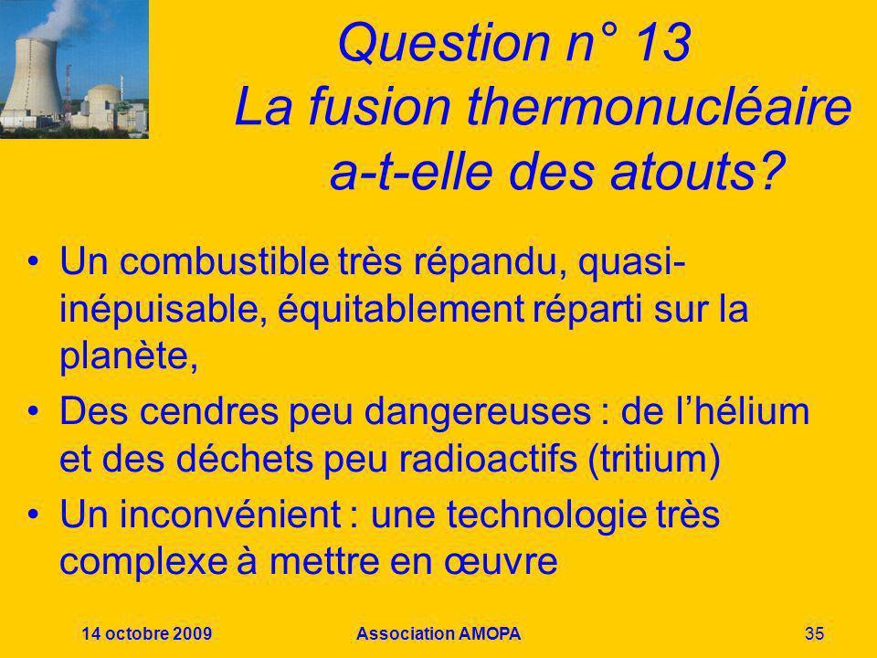 Question n° 13 La fusion thermonucléaire a-t-elle des atouts
