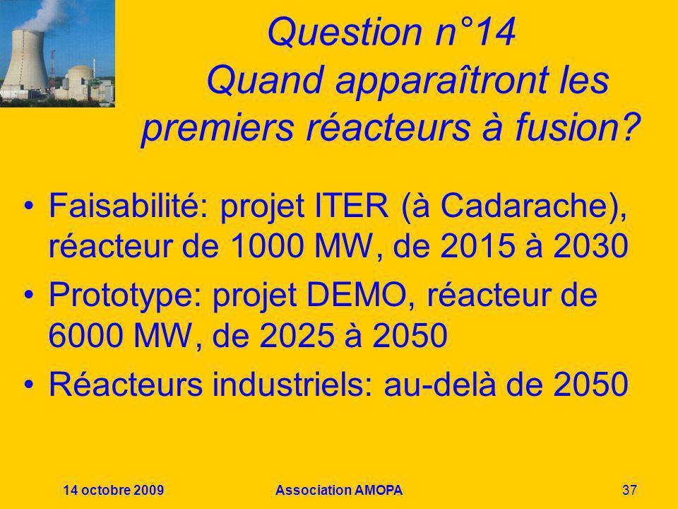 Question n°14 Quand apparaîtront les premiers réacteurs à fusion