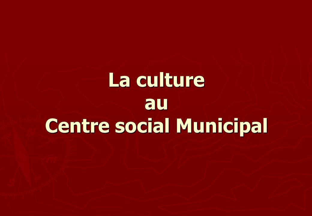 La culture au Centre social Municipal