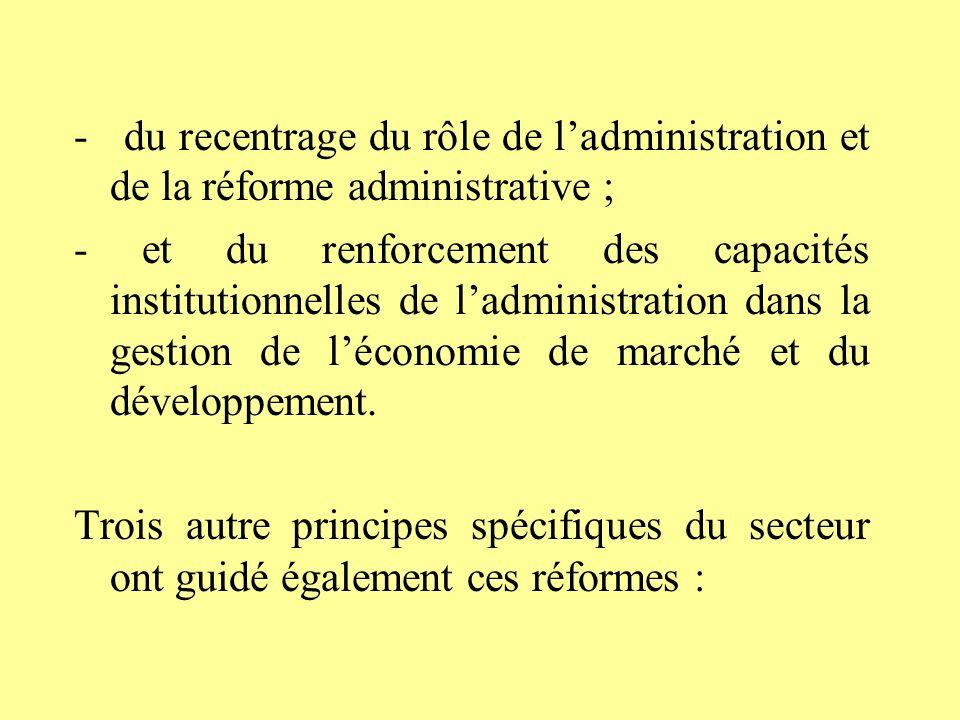 - du recentrage du rôle de l'administration et de la réforme administrative ;