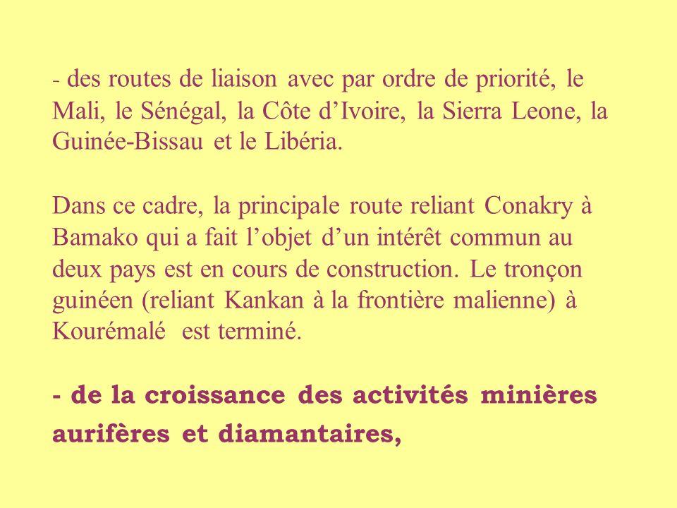 - des routes de liaison avec par ordre de priorité, le Mali, le Sénégal, la Côte d'Ivoire, la Sierra Leone, la Guinée-Bissau et le Libéria.