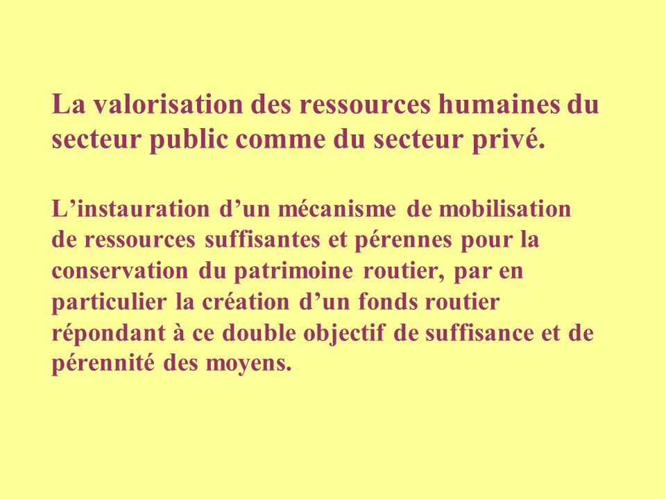 La valorisation des ressources humaines du secteur public comme du secteur privé.