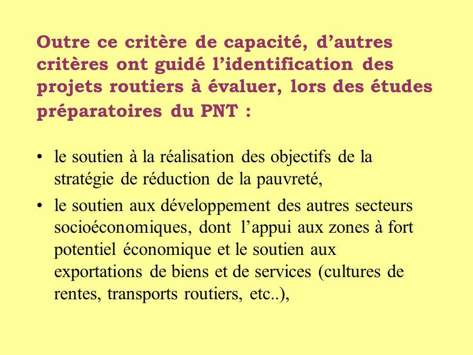 Outre ce critère de capacité, d'autres critères ont guidé l'identification des projets routiers à évaluer, lors des études préparatoires du PNT :