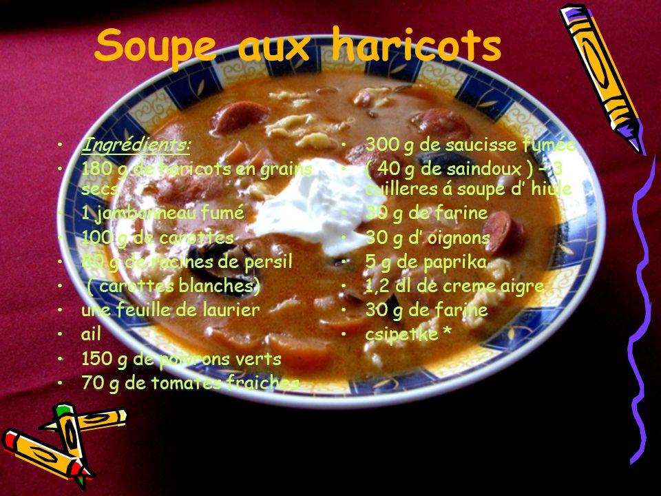Soupe aux haricots Ingrédients: 180 g de haricots en grains secs