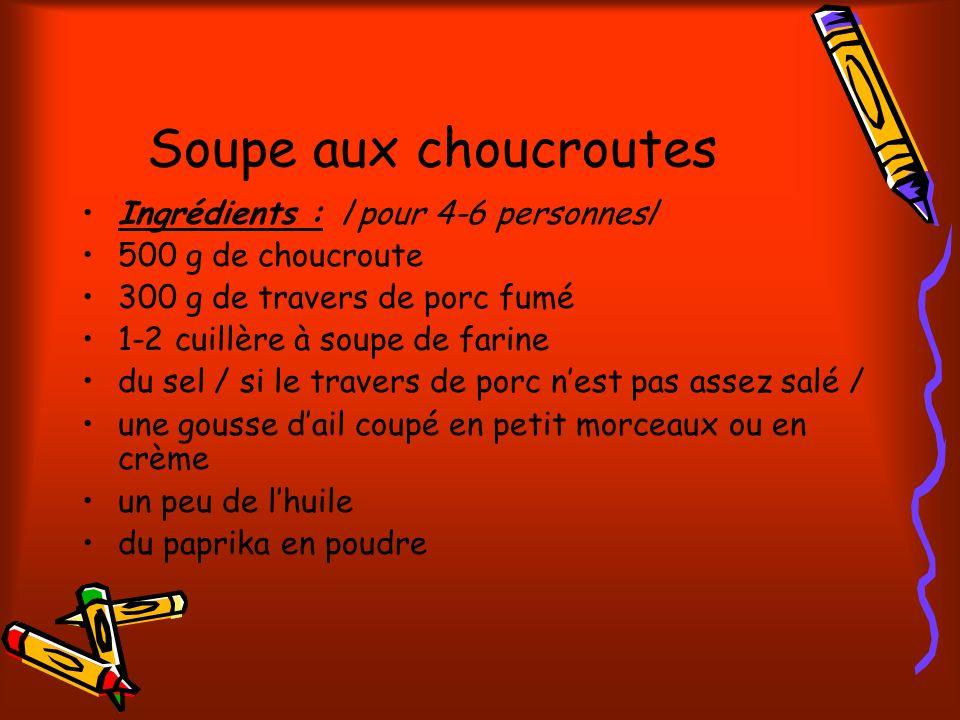 Soupe aux choucroutes Ingrédients : /pour 4-6 personnes/