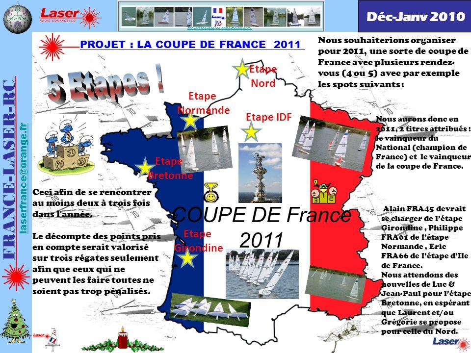 5 Etapes ! COUPE DE France 2011 FRANCE-LASER-RC Déc-Janv 2010 Etape