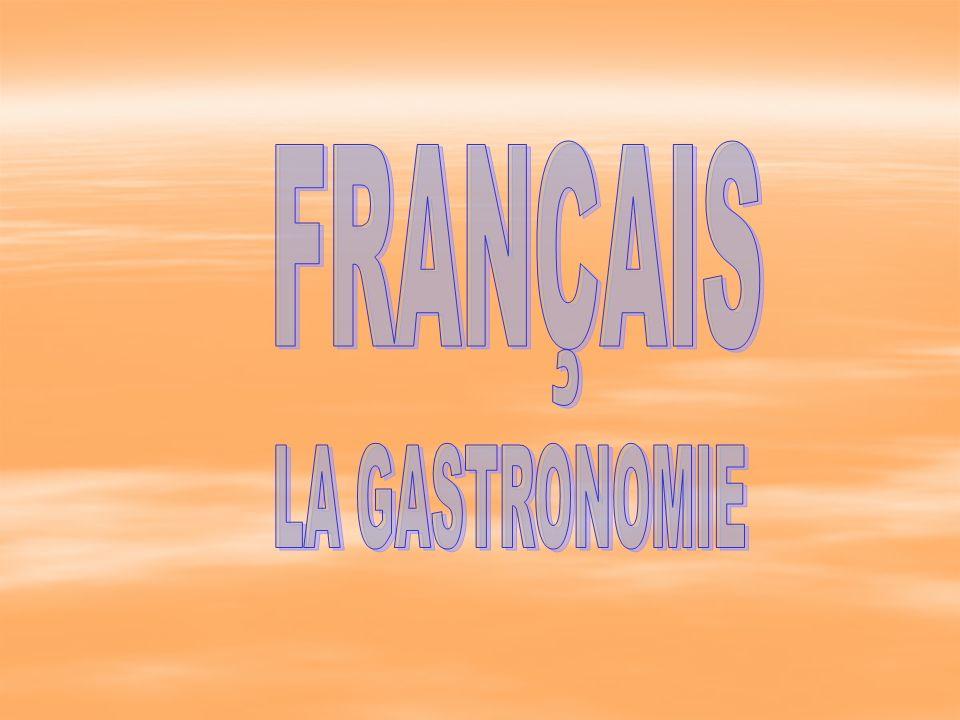 FRANÇAIS LA GASTRONOMIE
