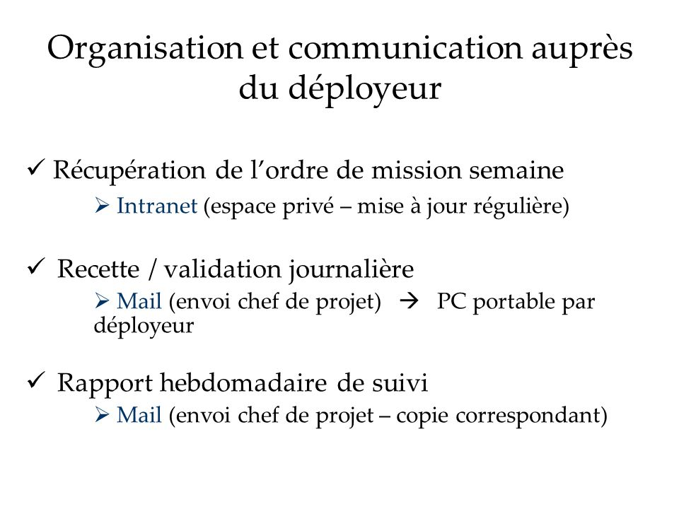 Organisation et communication auprès du déployeur