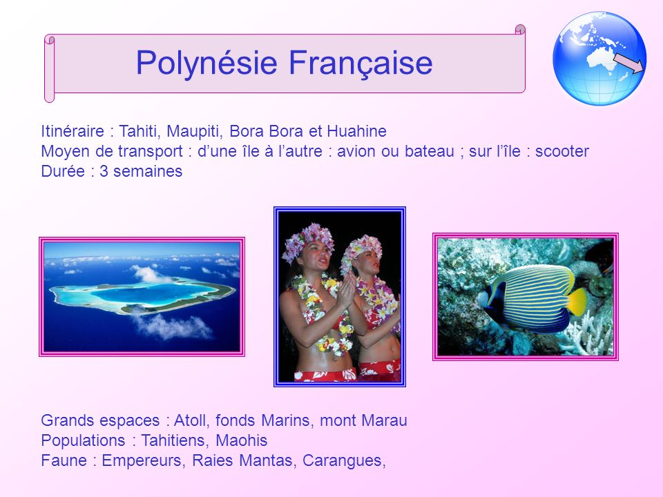 Polynésie Française Itinéraire : Tahiti, Maupiti, Bora Bora et Huahine