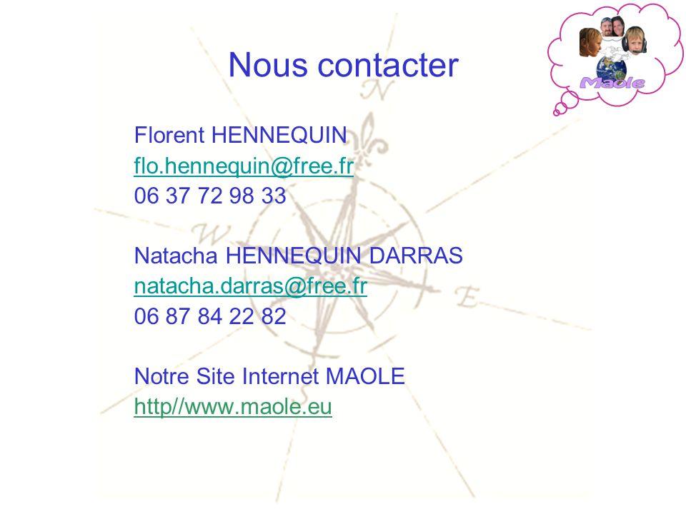 Nous contacter Florent HENNEQUIN flo.hennequin@free.fr 06 37 72 98 33