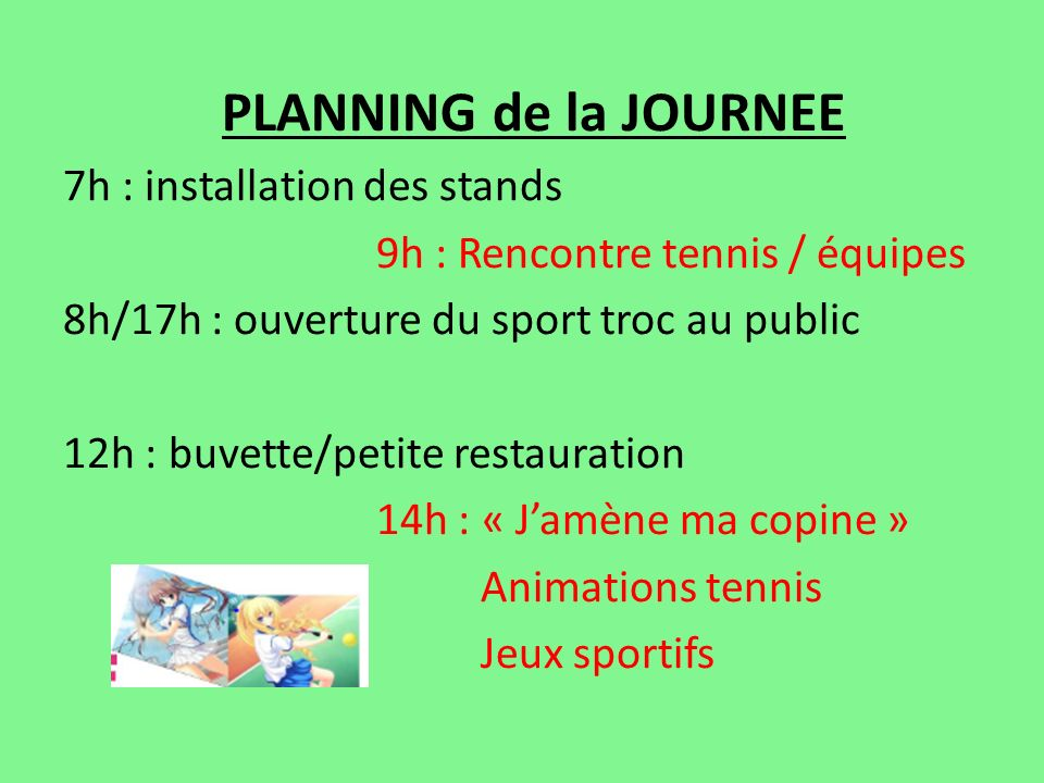 PLANNING de la JOURNEE 7h : installation des stands