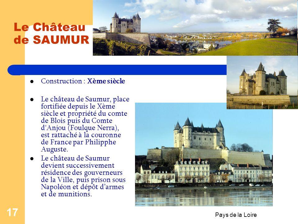 Le Château de SAUMUR Construction : Xème siècle