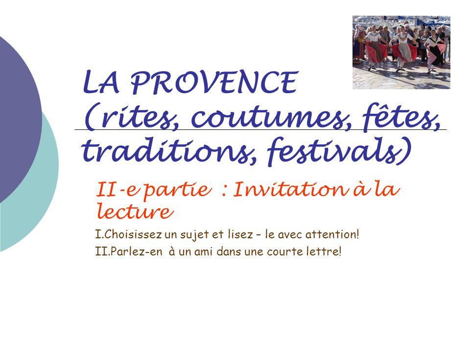 LA PROVENCE (rites, coutumes, fêtes, traditions, festivals)