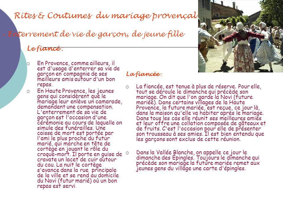 Rites & Coutumes du mariage provençal - Enterrement de vie de garçon, de jeune fille