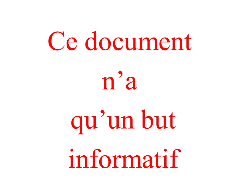Ce document n'a qu'un but informatif