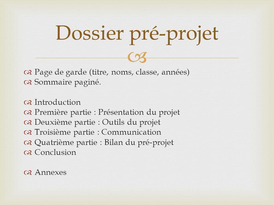 Dossier pré-projet Page de garde (titre, noms, classe, années)