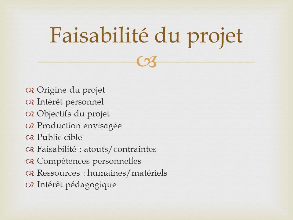 Faisabilité du projet Origine du projet Intérêt personnel
