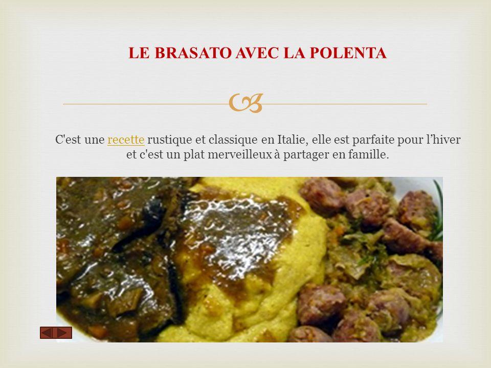 LE BRASATO AVEC LA POLENTA C est une recette rustique et classique en Italie, elle est parfaite pour l'hiver et c est un plat merveilleux à partager en famille.