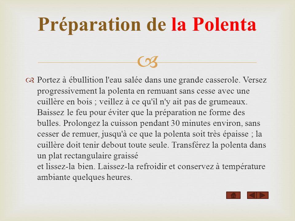 Préparation de la Polenta