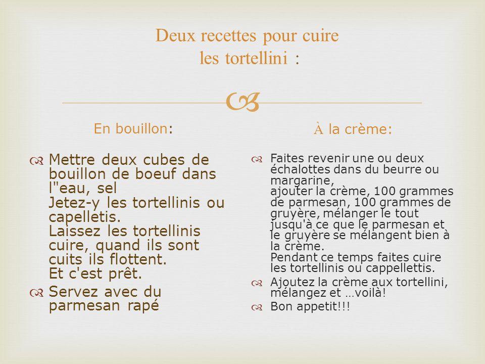Deux recettes pour cuire les tortellini :