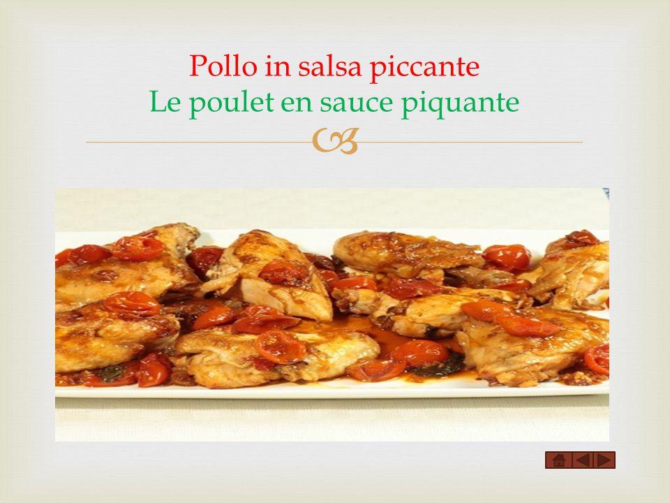 Pollo in salsa piccante Le poulet en sauce piquante