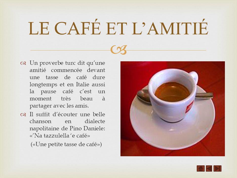 LE CAFÉ ET L'AMITIÉ