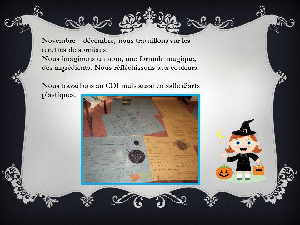 Novembre – décembre, nous travaillons sur les recettes de sorcières.