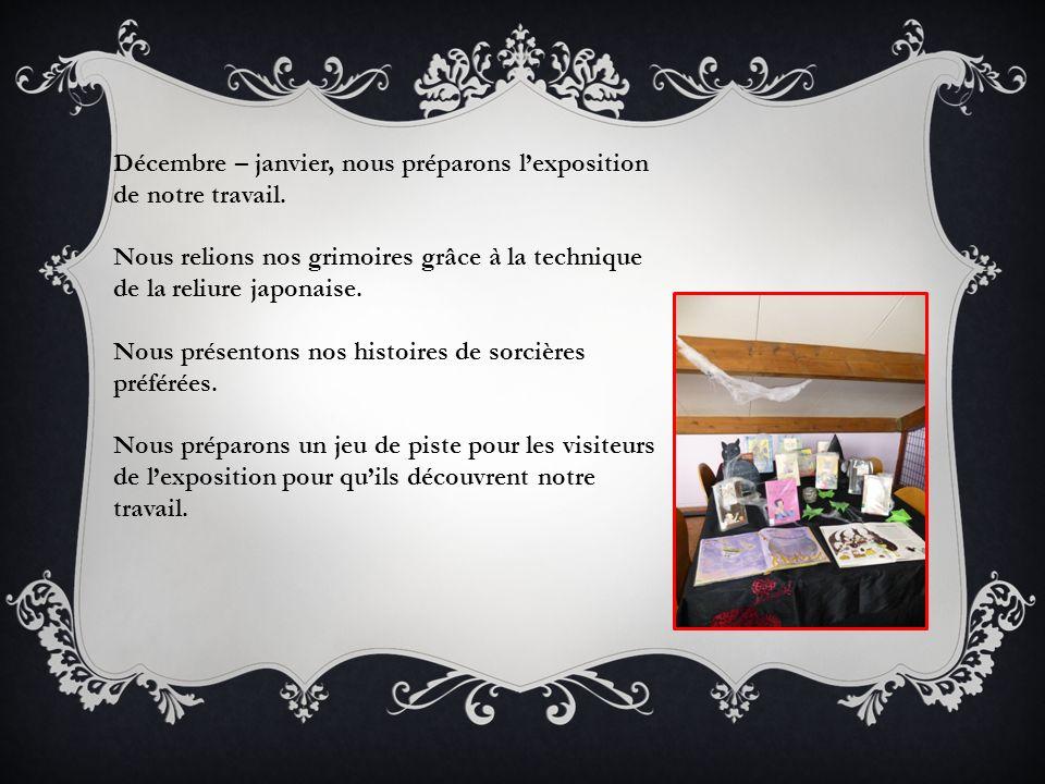 Décembre – janvier, nous préparons l'exposition de notre travail.