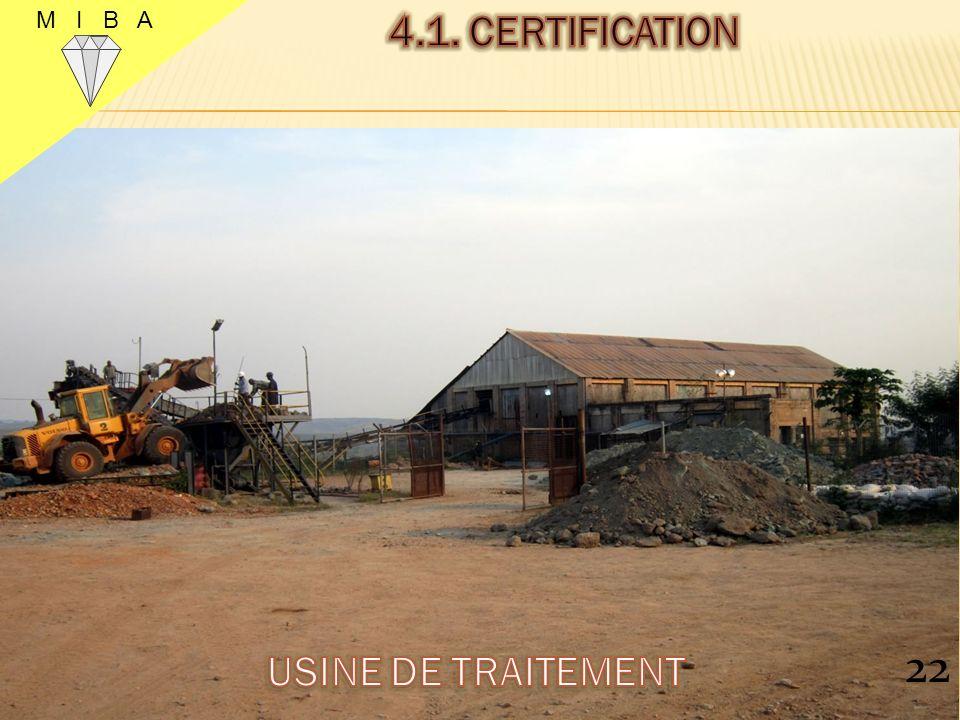 M I B A 4.1. CERTIFICATION 22 USINE DE TRAITEMENT