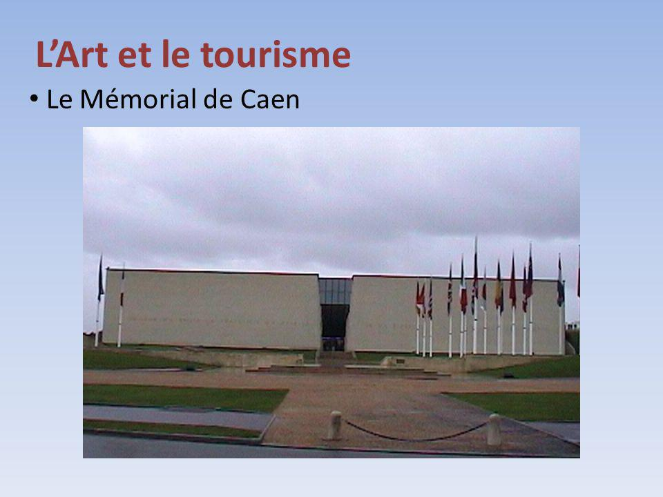 L'Art et le tourisme Le Mémorial de Caen