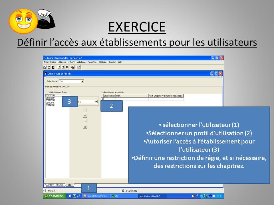 EXERCICE Définir l'accès aux établissements pour les utilisateurs