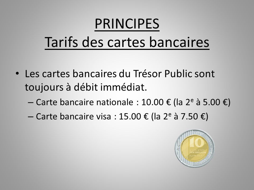 PRINCIPES Tarifs des cartes bancaires