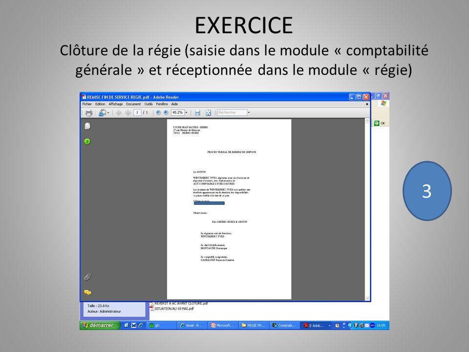 EXERCICE Clôture de la régie (saisie dans le module « comptabilité générale » et réceptionnée dans le module « régie)