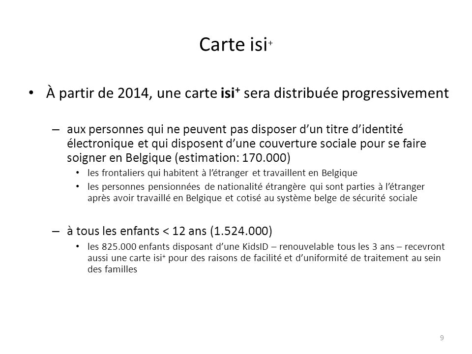 Carte isi+ À partir de 2014, une carte isi+ sera distribuée progressivement.