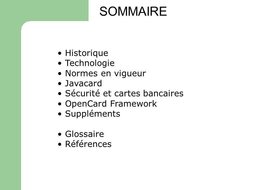 SOMMAIRE Historique Technologie Normes en vigueur Javacard