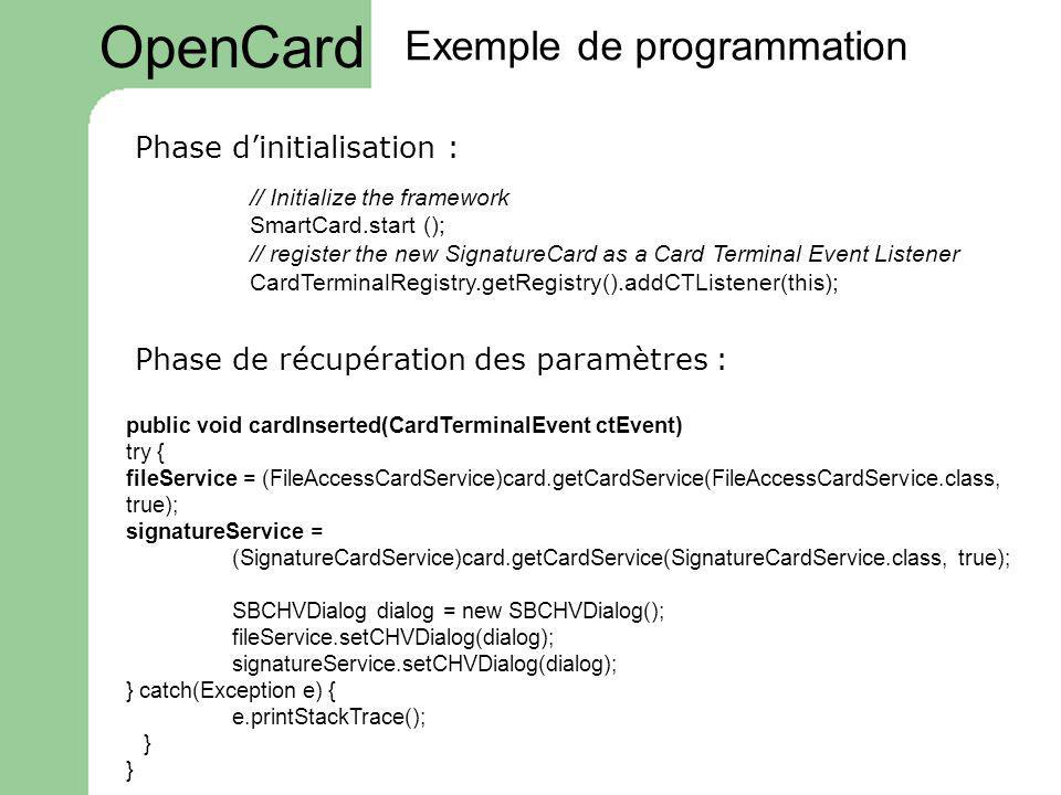 OpenCard Exemple de programmation Phase d'initialisation :