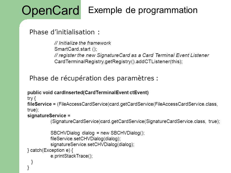 OpenCard Exemple de programmation Phase d'initialisation :