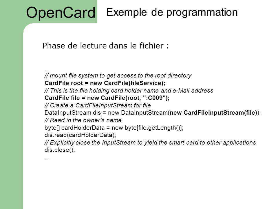 OpenCard Exemple de programmation Phase de lecture dans le fichier :