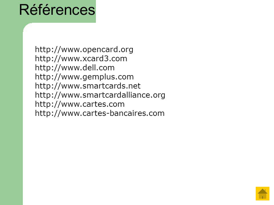 Références http://www.opencard.org http://www.xcard3.com