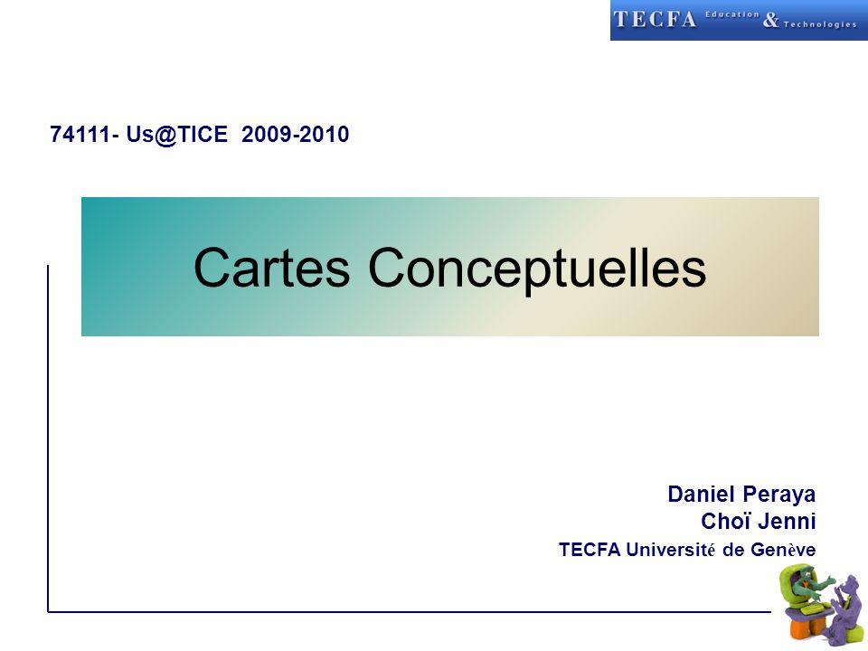 Cartes Conceptuelles 74111- Us@TICE 2009-2010 Daniel Peraya