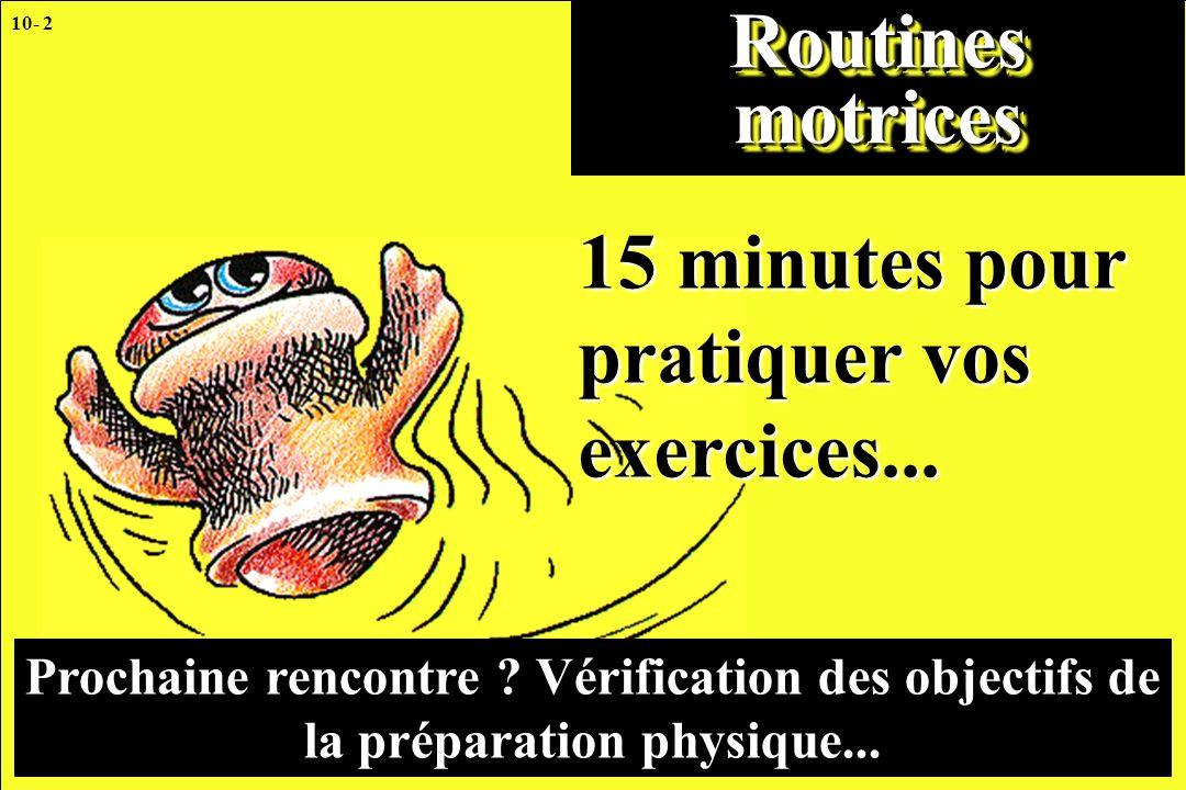 15 minutes pour pratiquer vos exercices...