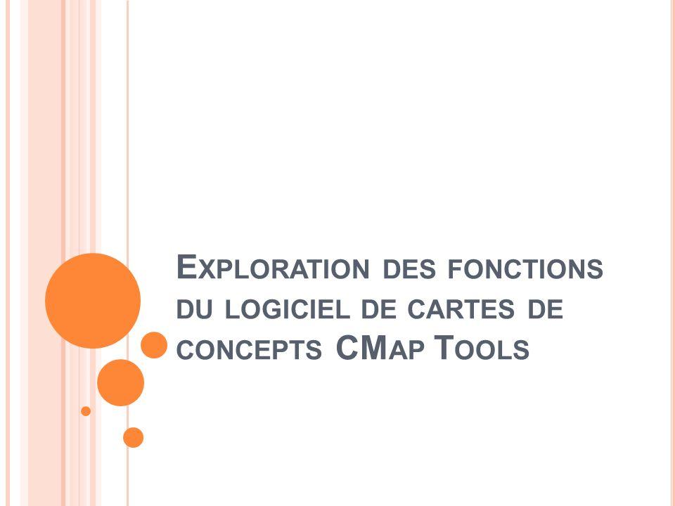 Exploration des fonctions du logiciel de cartes de concepts CMap Tools