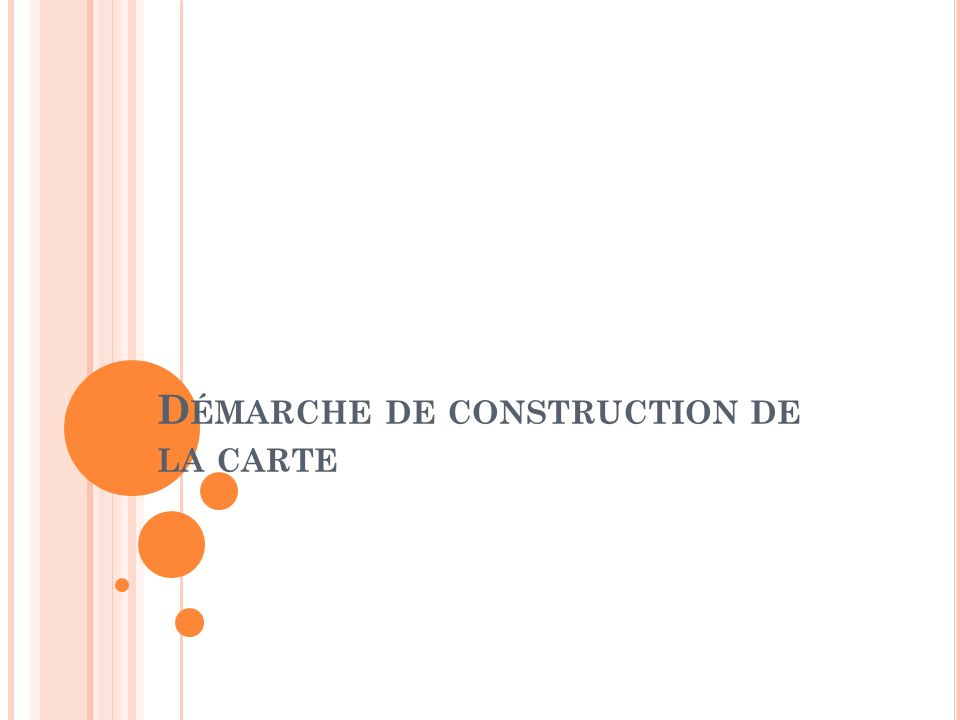Démarche de construction de la carte