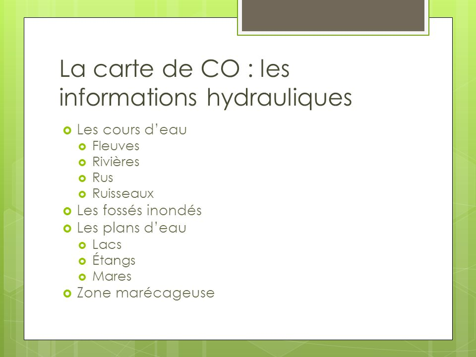 La carte de CO : les informations hydrauliques