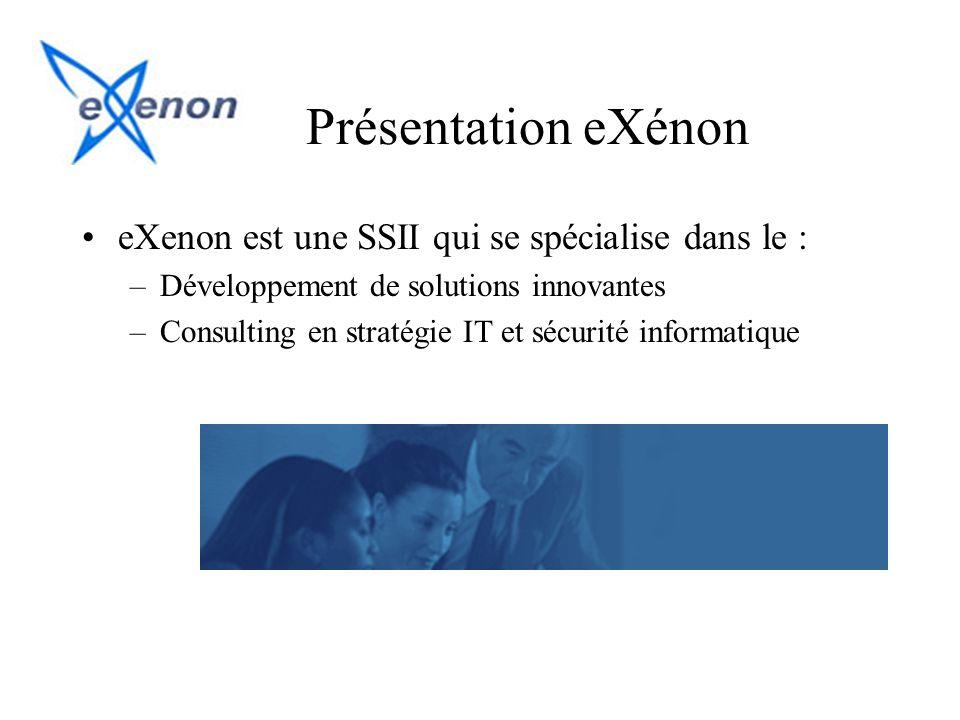 Présentation eXénon eXenon est une SSII qui se spécialise dans le :
