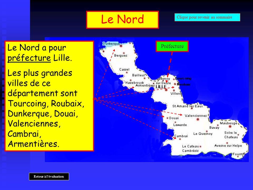 Le Nord Le Nord a pour préfecture Lille.