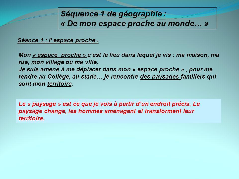 Séquence 1 de géographie : « De mon espace proche au monde… »